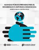 ALIANZAS PÚBLICO-PRIVADAS PARA EL DESARROLLO EN REPÚBLICA DOMINICANA. APORTES PARA SU GESTIÓN EFICAZ